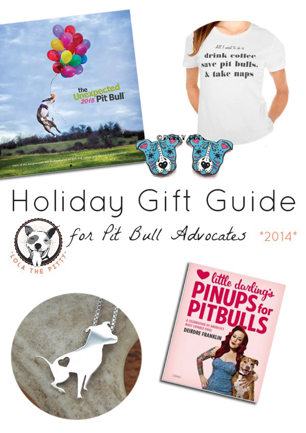 Holiday Gift Guide for Pit Bull Lovers and Advocates! lolathepitty.com