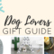 Gift Guide for Dog Lovers - Lolathepitty.com