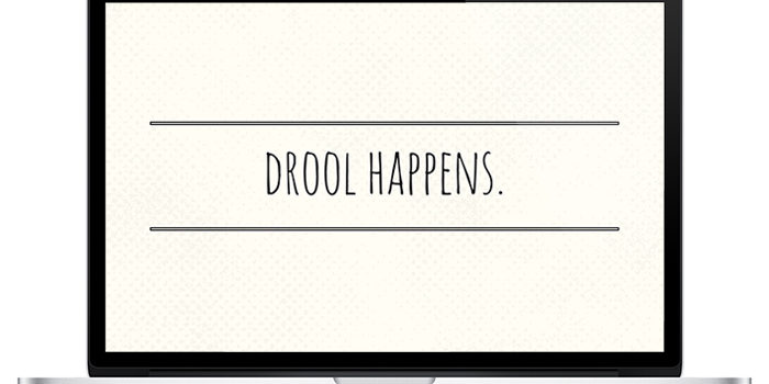 'Drool Happens' desktop wallpaper! Free download from lolathepitty.com